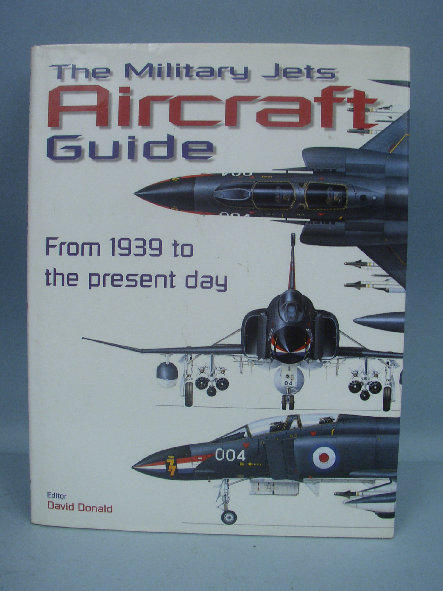 The Military Jets Aircraft Guide David Donald